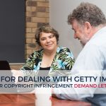7 tips for dealing with Getty Images or other copyright infringement demand letters